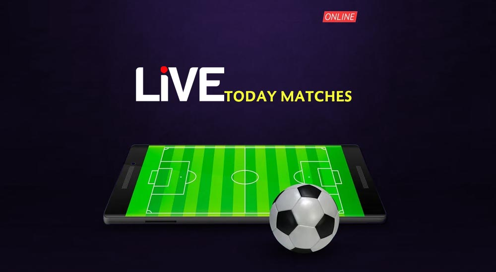 live today matches